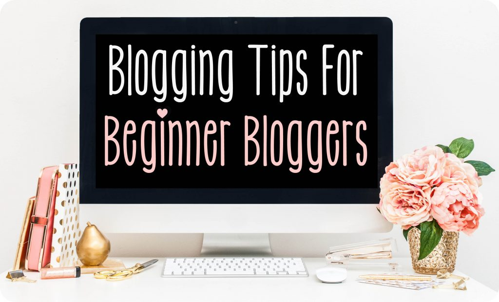 Best Blogging Tips For Beginners